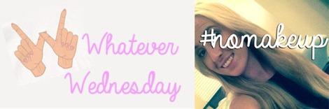 Whatever Wednesday No Make Up